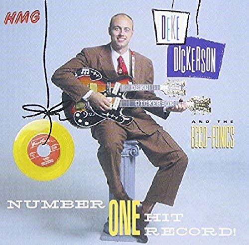 Deke Dickerson & The Ecco-Fonics: Number One Hit Record!