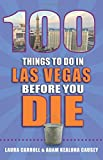 img - for 100 Things to Do in Las Vegas Before You Die (100 Things to Do Before You Die) book / textbook / text book