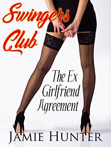 (Swinger's Club - The Ex Girlfriend Agreement)