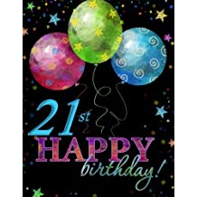 21st Happy Birthday!: Memory Book; 21st Birthday Decorations in All D; 21st Birthday Gifts for Him in All D; 21st Birthday Card in All D; 21st Birthday Cards in All D; 21st Birthday Party Decorations in All D; 21st Birthday Balloon in All De;21st Birthday Balloons in All D
