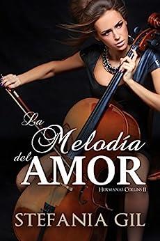La melodía del amor (Hermanas Collins nº 2) (Spanish Edition) by [Gil, Stefania]
