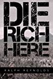 Die Rich Here, Ralph Reynolds, 1466952253