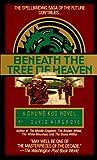 Beneath the Tree of Heaven (Chung Kuo Novel , No 5)