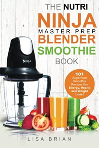 nutri ninja master prep blender smoothie book 101 superfood rh amazon co uk ninja food system recipes ninja food system recipes