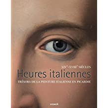 Heures italiennes, XIVe-XVIIIe siècles - Trésors de la peinture italienne en Picardie