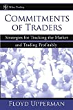 Commitments of Traders : Strategies for Tracking the Market and Trading Profitably