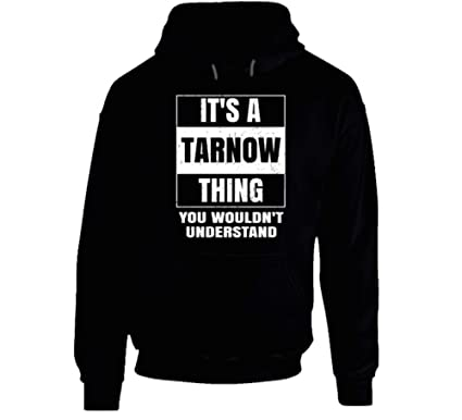 Its A Tarnow Thing You Wouldnt Understand Parody Name Hoodie At Amazon Mens Clothing Store