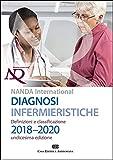Diagnosi infermieristiche. Definizioni e classificazioni 2018-2020. NANDA international