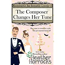 The Composer Changes Her Tune: Moonchuckle Bay Romantic Comedy #10