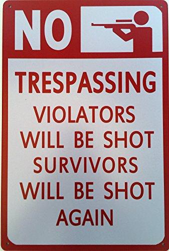 Again Tin Sign - Dehavre Trespassers Will Be Shot Survivors Will Be Shot Again Tin Metal Sign 8