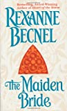 The Maiden Bride, Rexanne Becnel, 0312959788