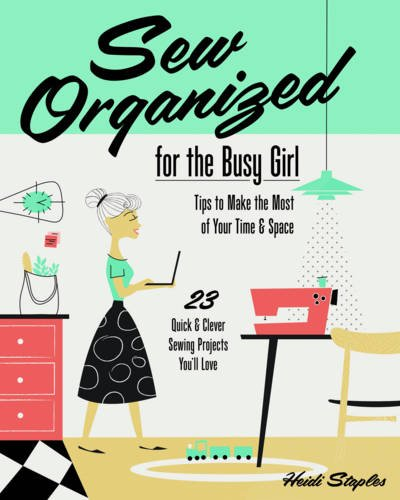 sew-organized-for-the-busy-girl-o-tips-to-make-the-most-of-your-time-space-o-23-quick-clever-sewing-