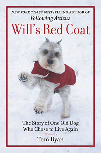 Amazon wills red coat the story of one old dog who chose to wills red coat the story of one old dog who chose to live again by fandeluxe PDF