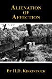 Alienation of Affection, H. D. Kirkpatrick, 1597124311