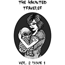 The Haunted Traveler: Vol. 2 Issue 1