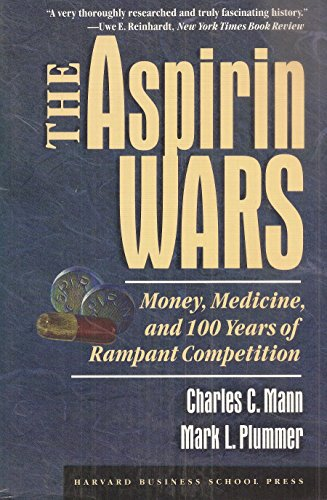 The Aspirin Wars: Money, Medicine and 100 Years of Rampant Competition