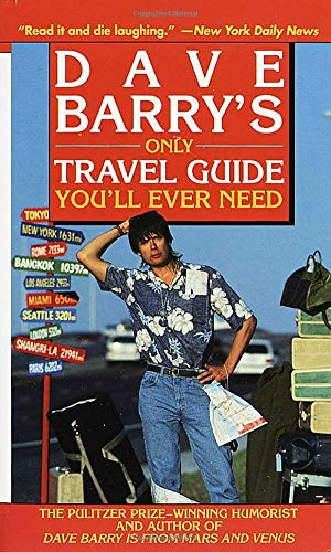 Dave Barry's Only Travel Guide You'll Ever Need ()