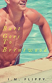 Bart Goes to Brentwood (The Robbie Day Duology Book 1) by [Flippy, I.M.]