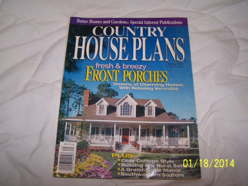 COUNTRY HOUSE PLANS. Better Homes and Gardens. Spring, 1997 (Front Porches. Cozy Cottage Style. Grand-Scale Manor. Southwestern Sizzlers)