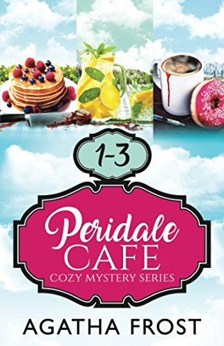 Peridale Cafe Cozy Mystery Series: Volume 1 (3 COMPLETE COZY MYSTERIES IN 1)