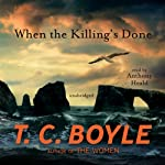 When the Killing's Done: A Novel | T. C. Boyle
