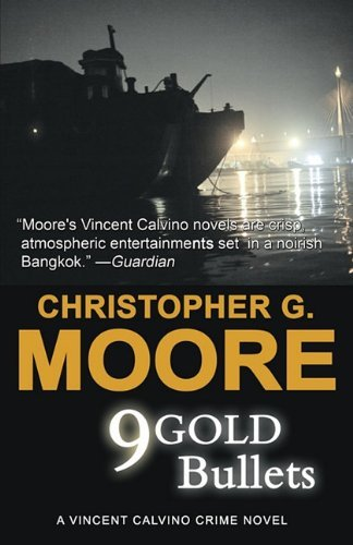 9 Gold Bullets by Christopher G. Moore (2010-12-15)