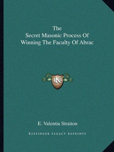 The Secret Masonic Process Of Winning The Faculty Of Abrac pdf epub
