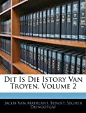 Dit Is Die Istory Van Troyen, Jacob van Maerlant and Benoît, 1144480000