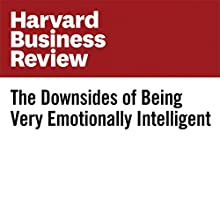 The Downsides of Being Very Emotionally Intelligent Other by Tomas Chamorro-Premuzic, Adam Yearsley Narrated by Fleet Cooper