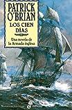 Los cien días : una novela de la Armada inglesa