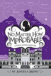 No Matter How Improbable (A Portia Adams Adventure Book 3)