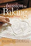 A Passion for Baking: Bake to Celebrate, Bake to