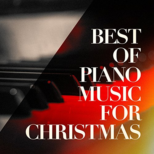 Best of Piano Music for Christmas (Songs The Best Pop Christmas)