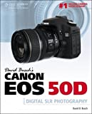 David Busch's Canon EOS 50D Guide to Digital SLR Photography (David Busch's Digital Photography Guides)