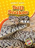 Bull Snakes (Blastoff! Readers: Snakes Alive) (Blastoff! Readers: Snakes Alive: Level 3 (Library))