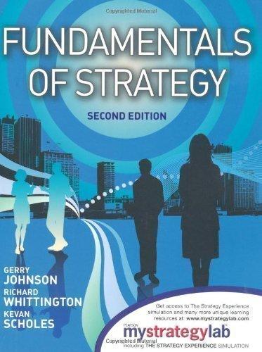 fundamentals-of-strategy-by-johnson-prof-gerry-scholes-prof-kevan-whittington-prof-28-november-2011