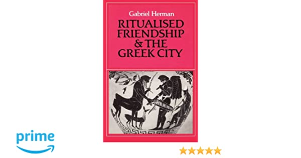 Ritualised Friendship and the Greek City
