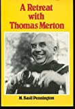 A Retreat with Thomas Merton, M. Basil Pennington, 1852302526