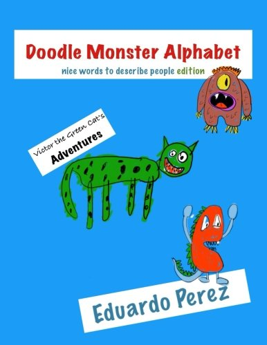 Victor the Green Cat's Adventures - Doodle Monster Alphabet: Nice Words to Describe People Edition by Fun Logical Language Books