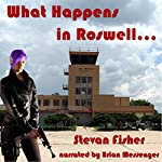 What Happens in Roswell...: Watcher Series, Volume 1 | Stevan Fisher