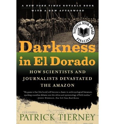 Read Online Darkness in El Dorado: How Scientists & Journalists Devastated the Amazon (Paperback) - Common ebook