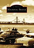Mackinac Bridge (MI) (Images of America)