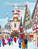Christmas Around the World Coloring Book: Christmas Village; Coloring Book for Adults and Children of all Ages; Great Christmas Gifts for Girls, Boys, ... in al; Christmas Gifts for teens girls 11