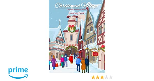 Amazon Christmas Around The World Coloring Book Village For Adults And Children Of All Ages Great Gifts Girls
