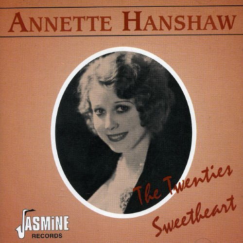 The Twenties Sweetheart [ORIGINAL RECORDINGS REMASTERED] by Hanshaw, Annette