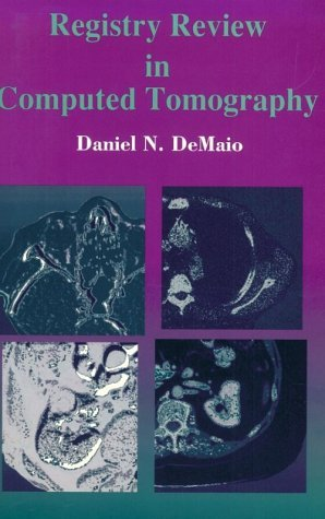 By Daniel N. DeMaio - Registry Review in Computed Tomography: 1st (first) Edition