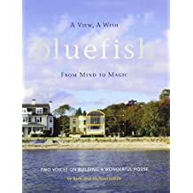 Bluefish, Two Voices on Building a Wonderful House