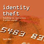 Identity Theft: Everything You Need to Know to Protect Yourself | Gavin Mills