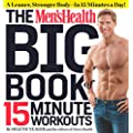The Men S Health Big Book Of 15 Minute Workouts A Leaner Stronger Body In 15 Minutes A Day