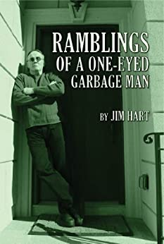 Ramblings of a One-Eyed Garbage Man by [Hart, Jim]